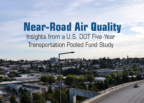 TR News Article: Near-Road Air Quality - Insights from a U.S. DOT Five-Year Transportation Pooled Fund Study